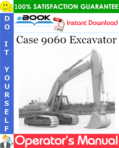 Case 9060 Excavator Operator's Manual