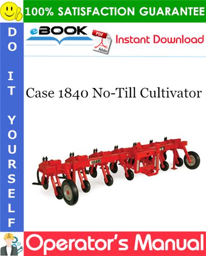 Case 1840 No-Till Cultivator Operator's Manual