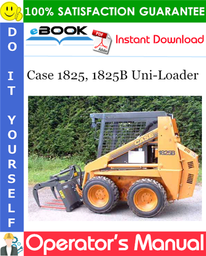 Case 1825, 1825B Uni-Loader Operator's Manual