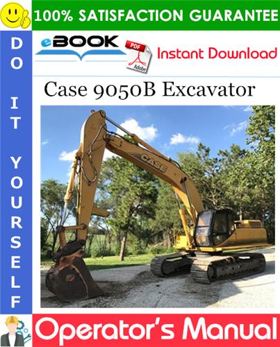Case 9050B Excavator Operator's Manual
