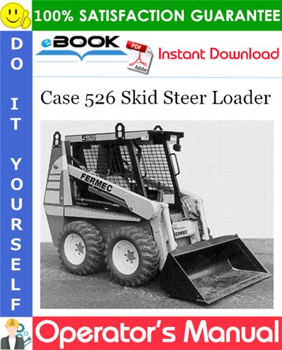 Case 526 Skid Steer Loader Operator's Manual