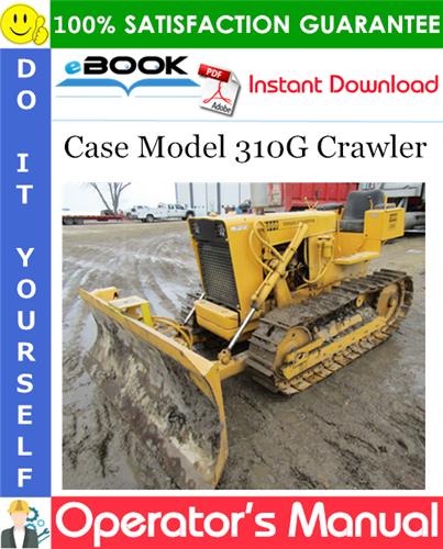 Case Model 310G Crawler Operator's Manual Supplement