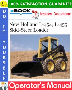 New Holland L-454, L-455 Skid-Steer Loader Operator's Manual