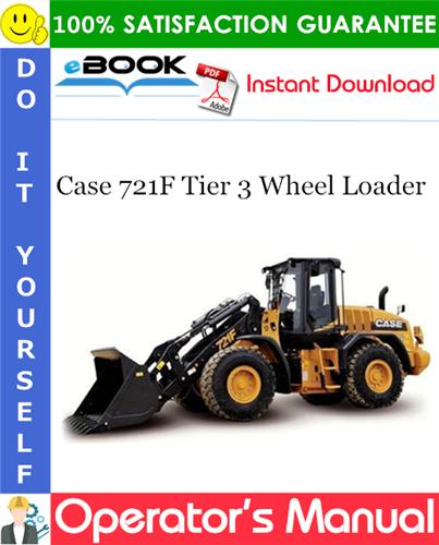 Case 721F Tier 3 Wheel Loader Operator's Manual