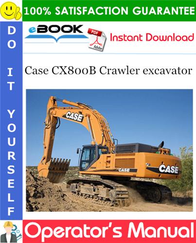 Case CX800B Crawler excavator Operator's Manual