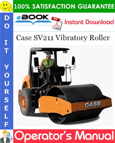 Case SV211 Vibratory Roller Operator's Manual