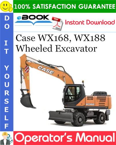 Case WX168, WX188 Wheeled Excavator Operator's Manual