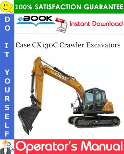 Case CX130C Crawler Excavators Operator's Manual