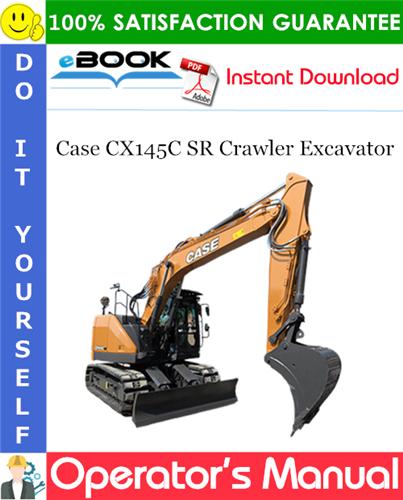 Case CX145C SR Crawler Excavator Operator's Manual