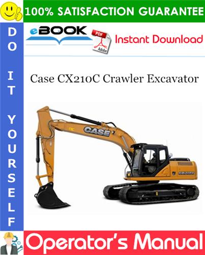 Case CX210C Crawler Excavator Operator's Manual