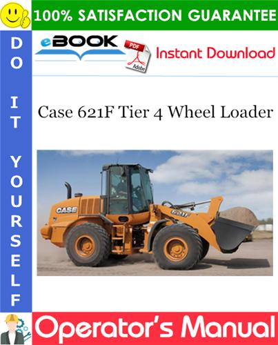 Case 621F Tier 4 Wheel Loader Operator's Manual