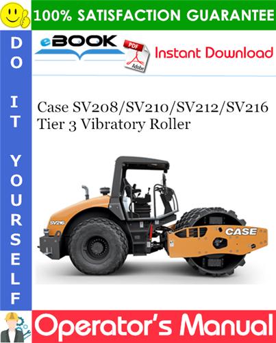Case SV208 / SV210 / SV212 / SV216 Tier 3 Vibratory Roller Operator's Manual