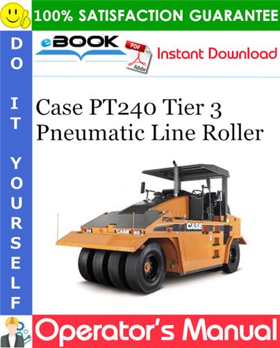 Case PT240 Tier 3 Pneumatic Line Roller Operator's Manual