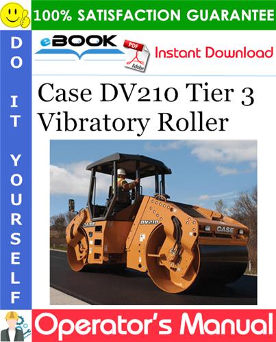 Case DV210 Tier 3 Vibratory Roller Operator's Manual
