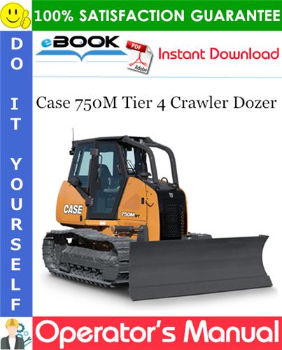 Case 750M Tier 4 Crawler Dozer Operator's Manual