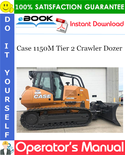 Case 1150M Tier 2 Crawler Dozer Operator's Manual