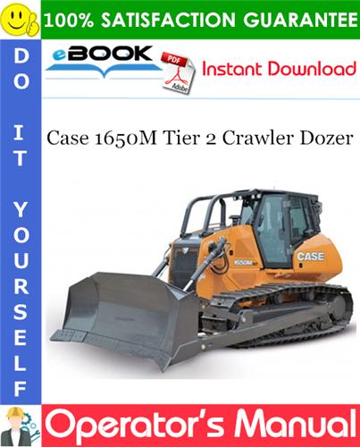 Case 1650M Tier 2 Crawler Dozer Operator's Manual
