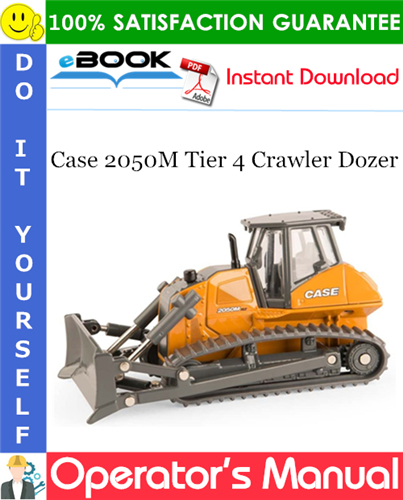 Case 2050M Tier 4 Crawler Dozer Operator's Manual