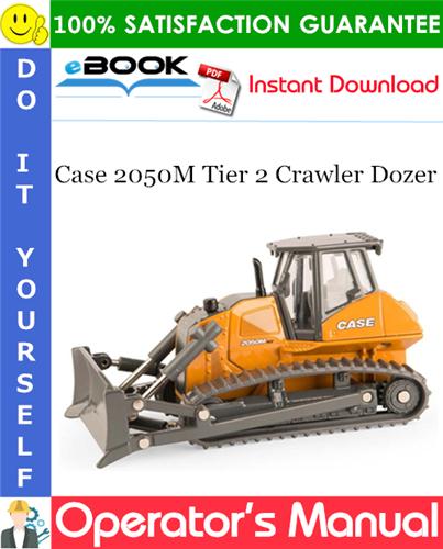 Case 2050M Tier 2 Crawler Dozer Operator's Manual