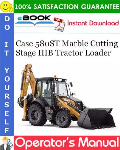 Case 580ST Marble Cutting Stage IIIB Tractor Loader Operator's Manual