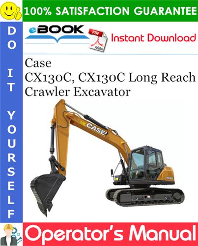 Case CX130C, CX130C Long Reach Crawler Excavator Operator's Manual