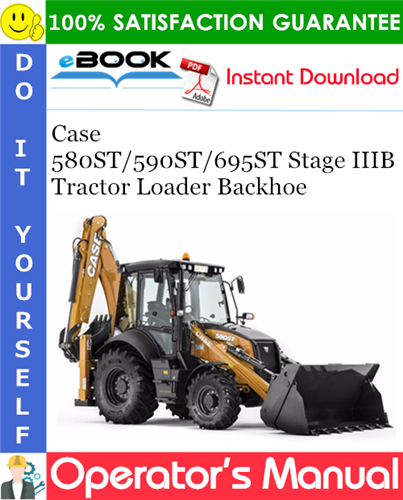 Case 580ST / 590ST / 695ST Stage IIIB Tractor Loader Backhoe Operator's Manual