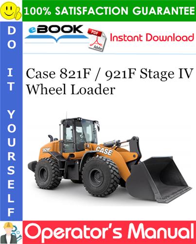 Case 821F / 921F Stage IV Wheel Loader Operator's Manual