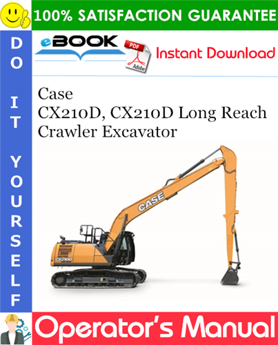 Case CX210D, CX210D Long Reach Crawler Excavator Operator's Manual