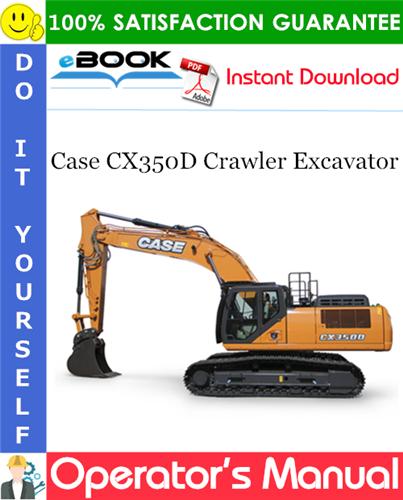 Case CX350D Crawler Excavator Operator's Manual