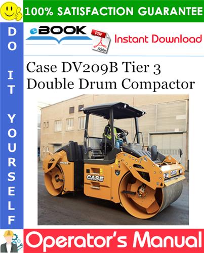 Case DV209B Tier 3 Double Drum Compactor Operator's Manual