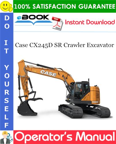 Case CX245D SR Crawler Excavator Operator's Manual