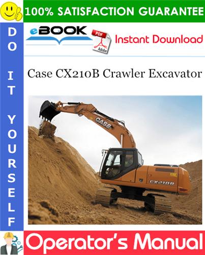 Case CX210B Crawler Excavator Operator's Manual