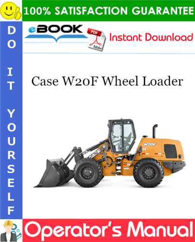 Case W20F Wheel Loader Operator's Manual