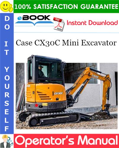 Case CX30C Mini Excavator Operator's Manual