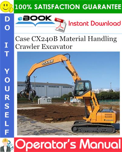 Case CX240B Material Handling Crawler Excavator Operator's Manual