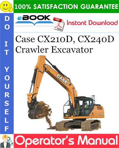 Case CX210D, CX240D Crawler Excavator Operator's Manual