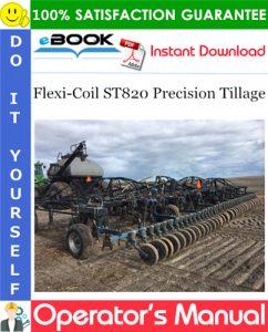 Flexi-Coil ST820 Precision Tillage Operator's Manual