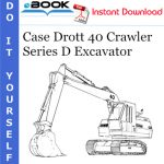 Case Drott 40 Crawler Series D Excavator Operator's Manual