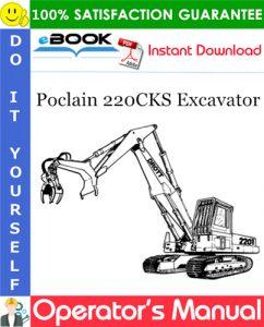 Poclain 220CKS Excavator Operator's Manual