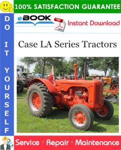 Case LA Series Tractors Service Repair Manual