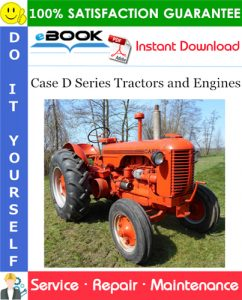 Case D Series Tractors and Engines Service Repair Manual