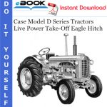 Case Model D Series Tractors Live Power Take-Off Eagle Hitch