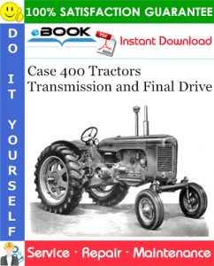 Case 400 Tractors Transmission and Final Drive Service Repair Manual