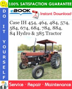 Case IH 454, 464, 484, 574, 584, 674, 684, 784, 884, 84 Hydro & 385 Tractor