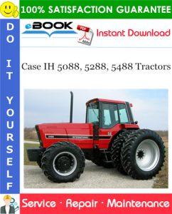 Case IH 5088, 5288, 5488 Tractors Service Repair Manual