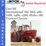 Case IH International 786, 866, 986, 1086, 1486, 1586, Hydro 186 Tractors Chassis