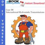 Case IH International Hydrostatic Transmissions Service Repair Manual