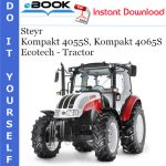 Steyr Kompakt 4055S, Kompakt 4065S Ecotech - Tractor Service Repair Manual