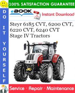 Steyr 6185 CVT, 6200 CVT, 6220 CVT, 6240 CVT Stage IV Tractors Service Repair Manual