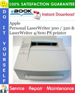 Apple Personal LaserWriter 300 / 320 & LaserWriter 4/600 PS printer Service Repair Manual